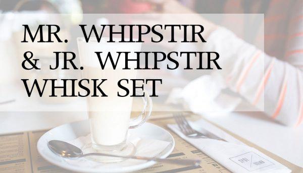 Mr Whipstir Whisks - Lipp UK